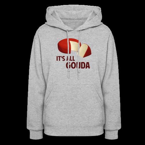 It's All Gouda Women's Hoodie - Women's Hoodie