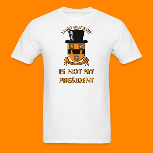 Lord Wuckfit is not my President - Men's T-Shirt