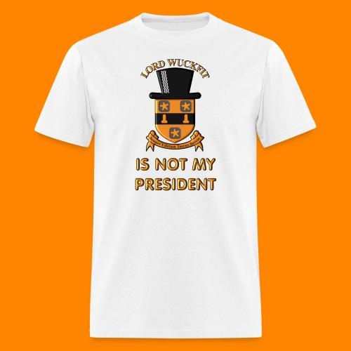 Lord Wuckfit is not my President - Men's T-Shirt