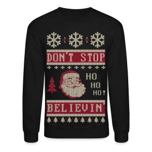 Dont Stop Believing Santa Long Sleeve Shirts - Crewneck Sweatshirt