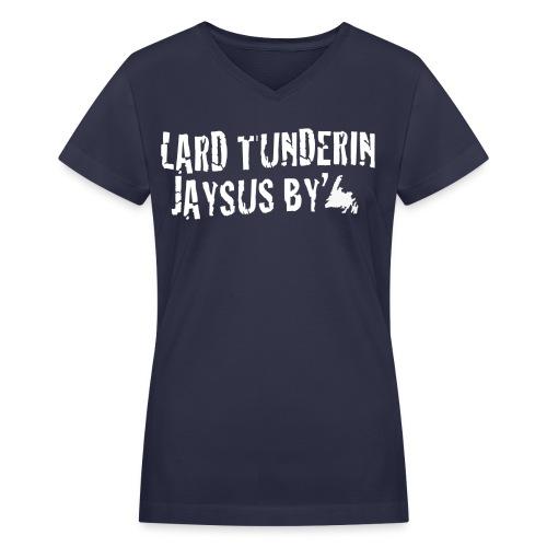 Lard Tunderin Newfie Slang Tee Shirt - Women's V-Neck T-Shirt