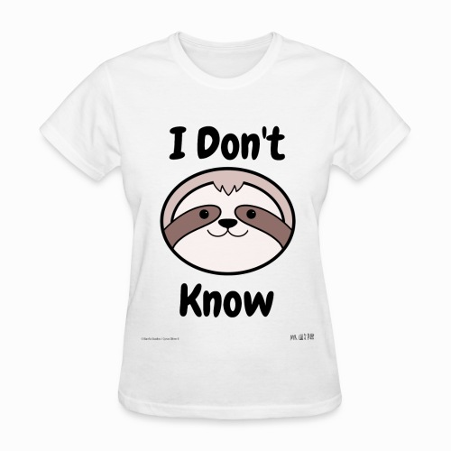 I Don't Know Sloth - Women's Tee - Women's T-Shirt