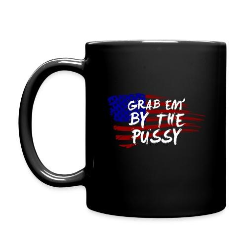 Grab Em' By The Pussy Mug - Full Color Mug