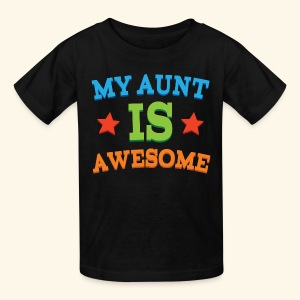 My Aunt Is Awesome T-shirt - Kids' T-Shirt