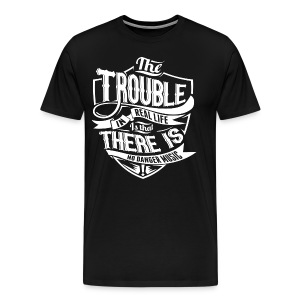The Trouble is.. - Men's Premium T-Shirt
