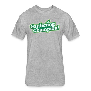 Gardening Champion! - Fitted Cotton/Poly T-Shirt by Next Level