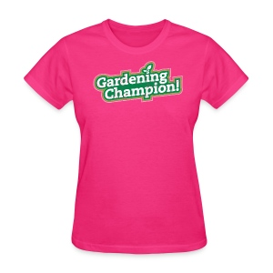 Gardening Champion! - Women's T-Shirt