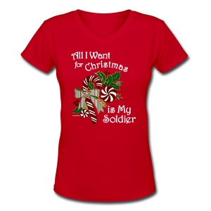 Army All I Want for Christmas is My Soldier V Neck T Shirt - Women's V-Neck T-Shirt
