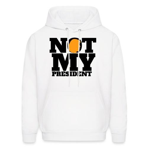 Not My President  - Hoodie - Men's Hoodie