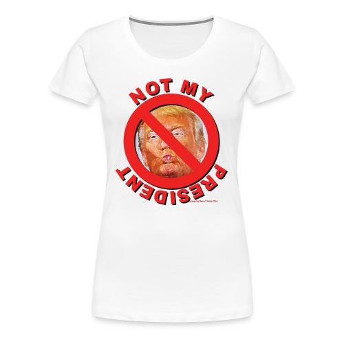 Trump: Not my president - Women's Premium T-Shirt