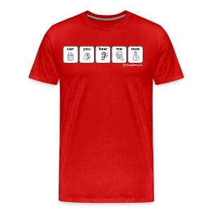 Men's Can You Hear Me Now - Men's Premium T-Shirt
