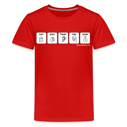 Kid's Can You Hear Me Now - Kids' Premium T-Shirt