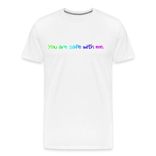 You are safe with me: Men's T: Rainbow / White - Men's Premium T-Shirt