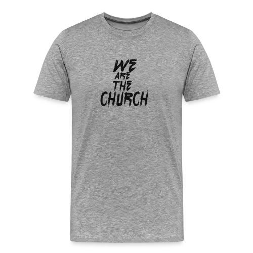 We are the church - Men's Premium T-Shirt