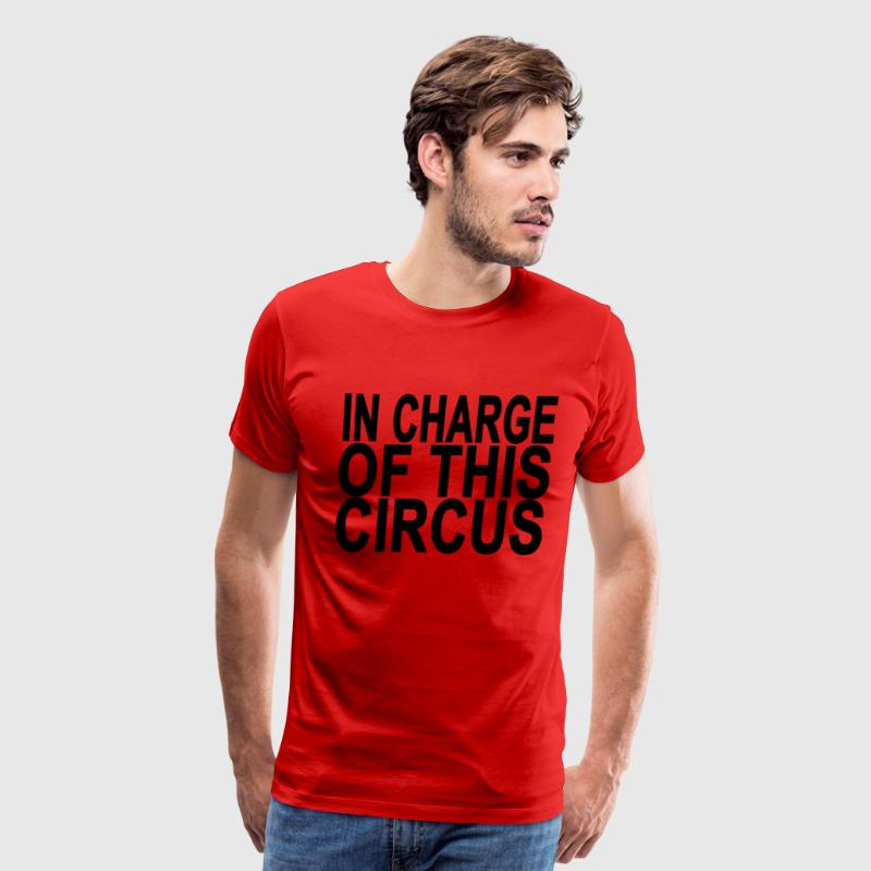 charge_of_this_circus_ - Men's Premium T-Shirt