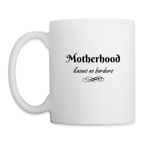Motherhood knows no borders coffee mug - Coffee/Tea Mug