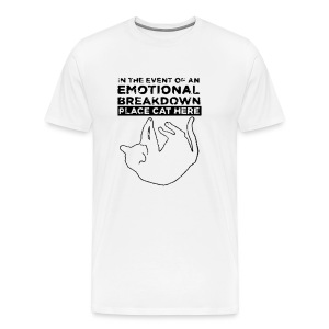 In the event of an EMOTIONAL BREAKDOWN Place CAT Here - Men's Premium T-Shirt