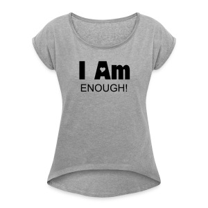 Enough Stylish T-Shirt - Women's Roll Cuff T-Shirt