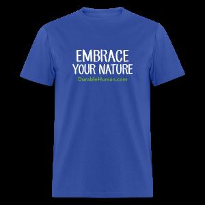 Embrace Your Nature Classic T - Men's T-Shirt