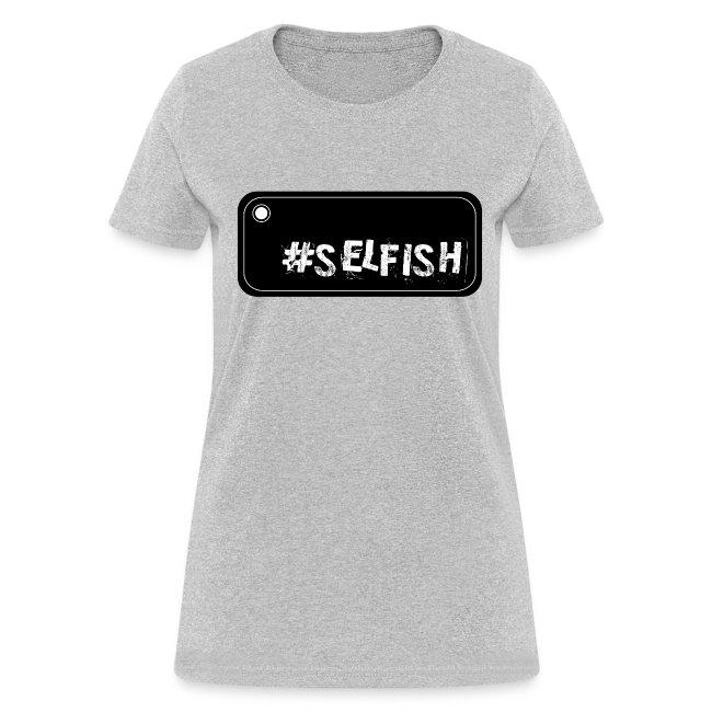 Selfish Selfie Women's T-Shirt
