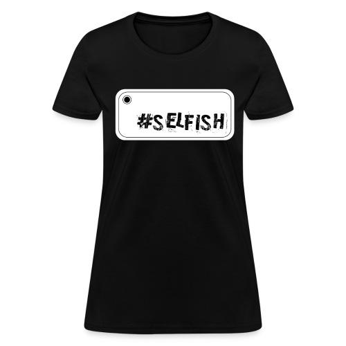 Selfish Selfie Women's T-Shirt - Women's T-Shirt