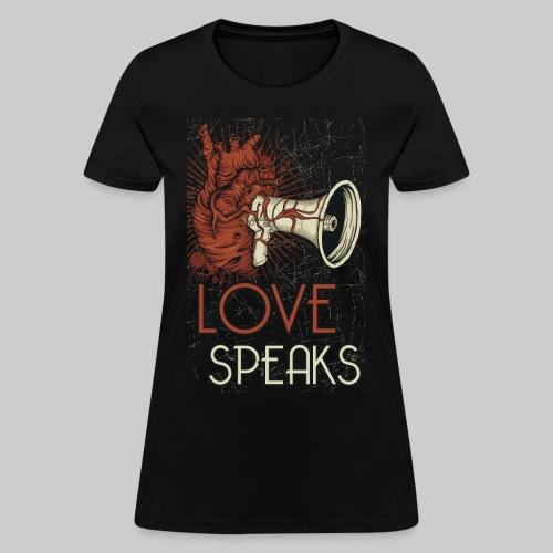 Love Speaks - Women's Tee - Women's T-Shirt