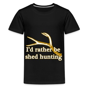 I'd rather be shed hunting  - Kids' Premium T-Shirt