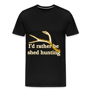 I'd rather be shed hunting  - Men's Premium T-Shirt