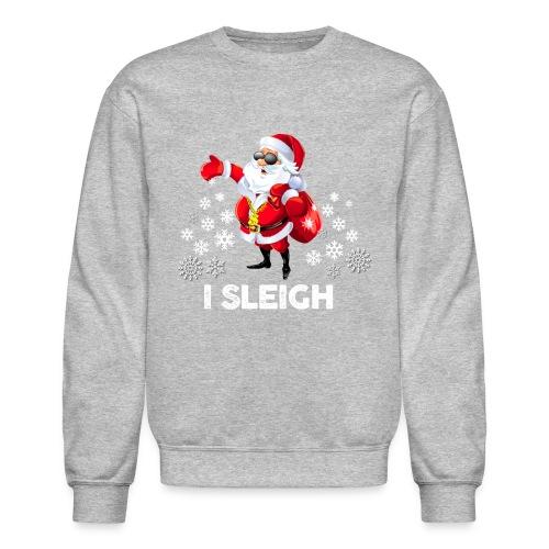 I Sleigh (Women's) - Crewneck Sweatshirt