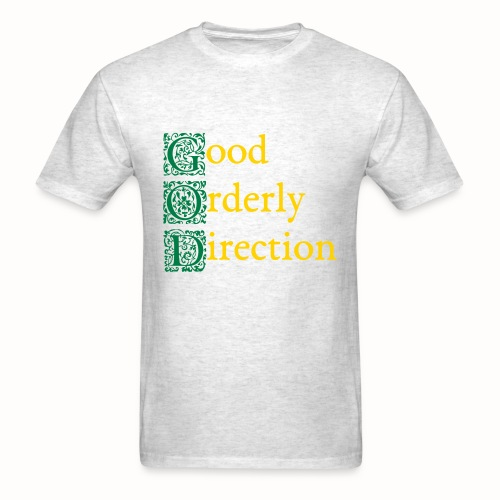 GOD: Good Orderly Direction mens gray tshirt - Men's T-Shirt
