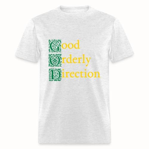 GOD: Good Orderly Direction mens gray tshirt - Men's T-Shirt