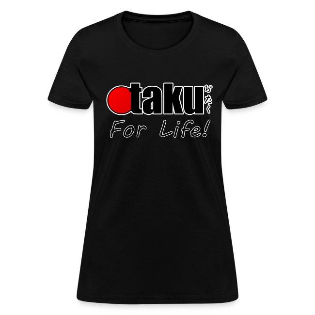 Otaku For Life T-Shirt (Womens)