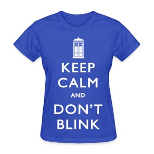 Keep Calm and Don't Blink - Dark - Women's T-Shirt