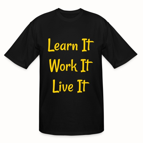 Learn It Work It Live It mens tall tee - Men's Tall T-Shirt