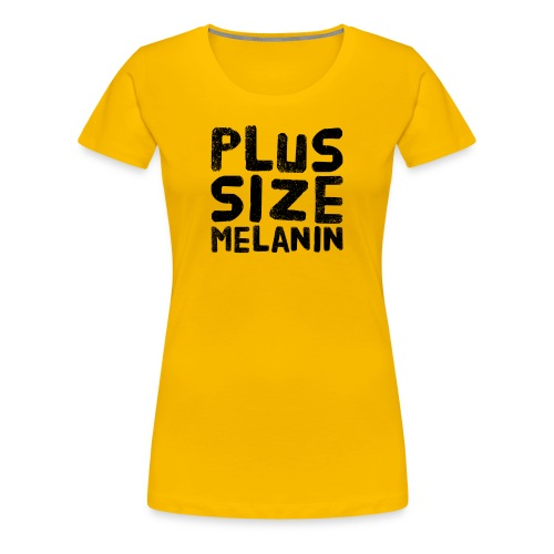 Plus Size Melanin - Women's Premium T-Shirt