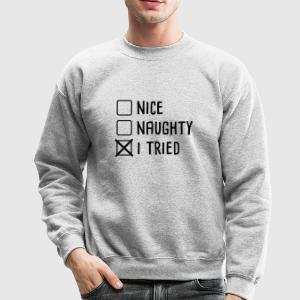 I Tried - Crewneck Sweatshirt