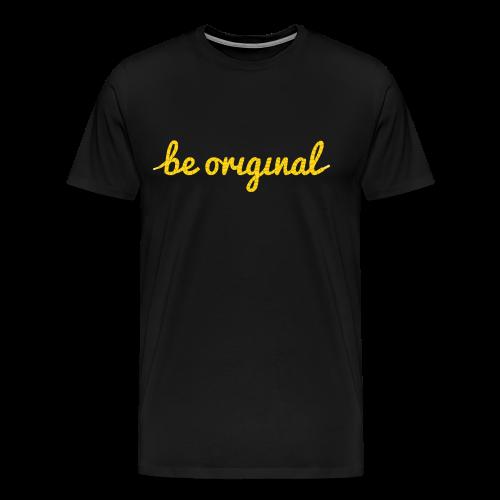 Be Original Men's T-Shirt  (3XL - Plus Sizes) - Men's Premium T-Shirt