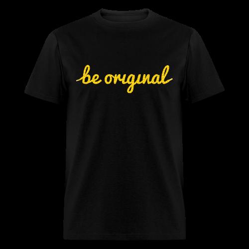 Be Original Men's T-Shirt - Men's T-Shirt
