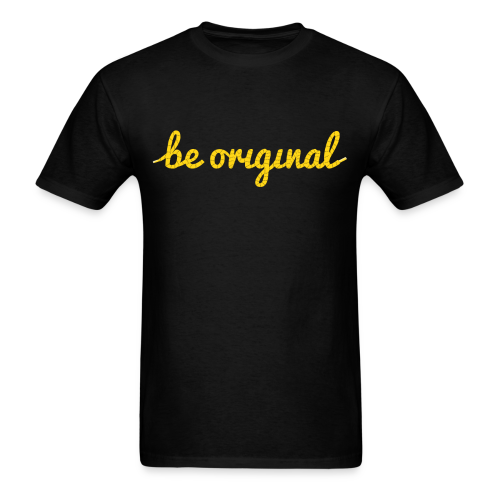 Be Original Men's T-Shirt - Men's T-Shirt