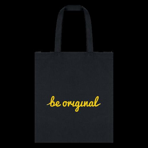 Be Original Tote Bag - Tote Bag
