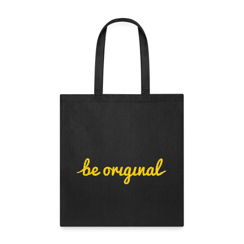 Be Original Tote Bag - Tote Bag