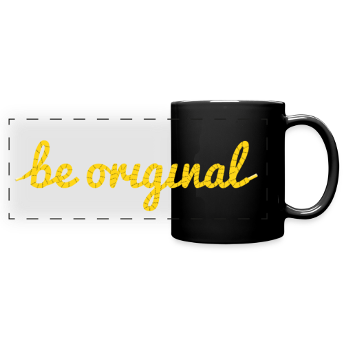 Be Original Mug - Full Color Panoramic Mug