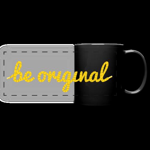 Be Original Mug - Full Color Panoramic Mug