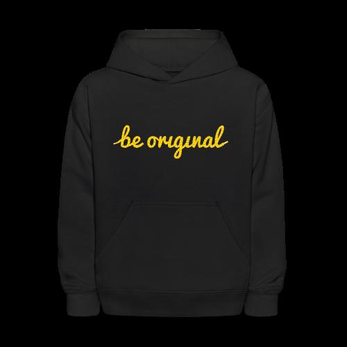 Be Original Kids Hoodie - Kids' Hoodie