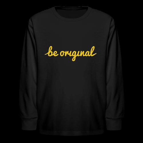 Be Original Kids Long-Sleeve T-Shirt - Kids' Long Sleeve T-Shirt