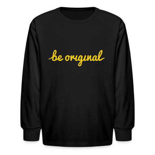 Be Original Kids Long-Sleeve T-Shirt - Kids' Long Sleeve T-Shirt