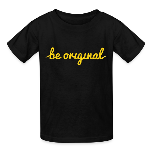 Be Original Kids T-Shirt - Kids' T-Shirt