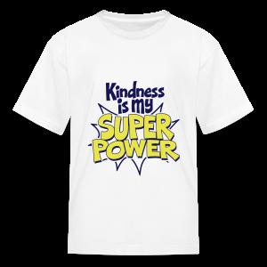 Kindness is my Super Power - Kids' T-Shirt