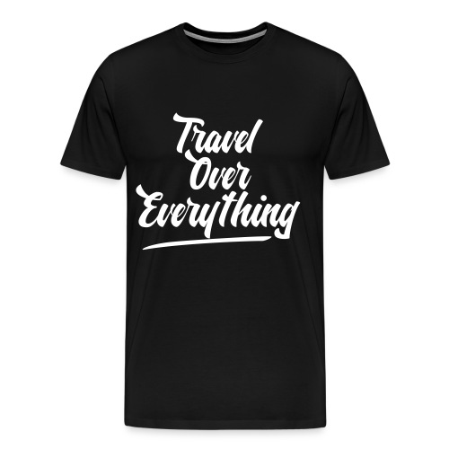 travel over everything - Men's Premium T-Shirt