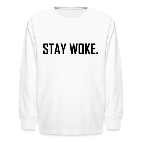 woke - Kids' Long Sleeve T-Shirt